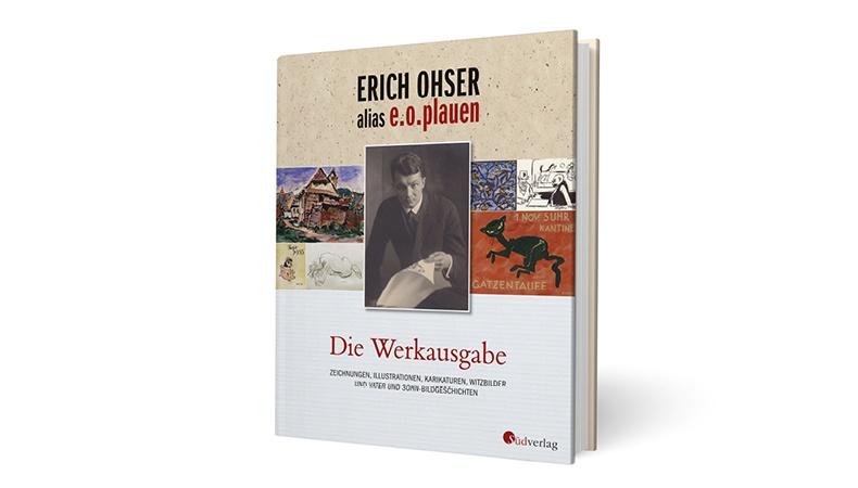 Erich Ohser alias e.o.plauen – Die Werkausgabe / von Dr. Elke Schulze